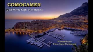 Montepulciano - Bossa Nova Continental (COMOCAMEN Remix)
