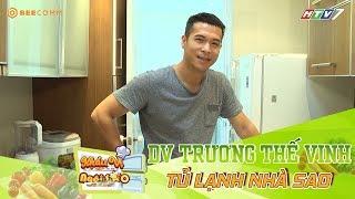 Diễn viên Trương Thế Vinh suýt ngất xỉu vì ăn kiêng | Bật Mí Tủ Lạnh Nhà Sao | KVNS