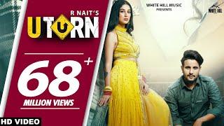 U Turn – R Nait Ft Shipra Goyal Video HD