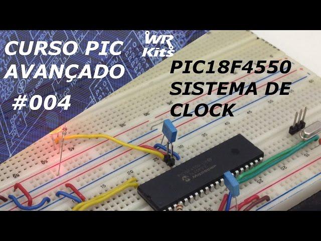 SISTEMA DE CLOCK DO PIC18F4550 | Curso de PIC Avançado #004