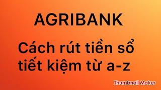 Agribank -Hướng dẫn ghi giấy rút tiền từ sổ tiết kiệm