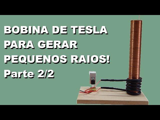 Como Fazer uma Super Mini Bobina de Tesla que Gera Pequenos RAIOS! Explicado 2/2