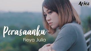 Fieya Julia - Perasaanku (Official Music Video with Lyric)