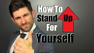 "How To Stand Up For Yourself | Learning To Say ""NO!"""