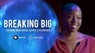 Danai Gurira – Breaking Big
