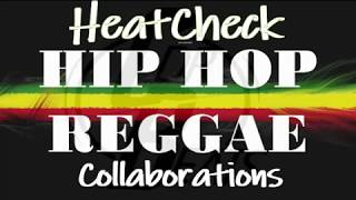 HeatCheck Top 10 Best Hip-Hop/Reggae Collaborations Mix!!! (30 mins of HEAT)