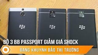 Bộ 3 Blackberry Passport giá rẻ  - Đang khuynh đảo thị trường