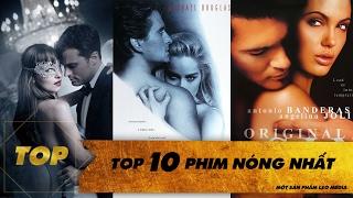 TOP 10 PHIM NÓNG HƠN CẢ