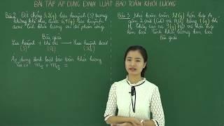 Bài tập áp dụng định luật bảo toàn khối lượng - Hóa học ôn luyện 8 cô Phạm Huệ