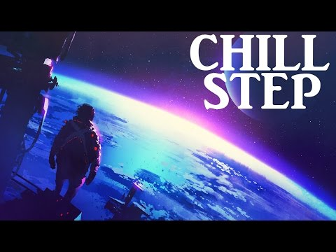 Epic Chillstep Collection 2017 [2 Hours]