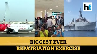 World's biggest repatriation exercise underway: All you ne..