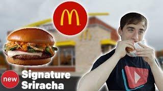 McDonald's Signature Sriracha Burger- Food Review #253