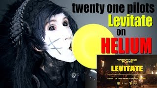 "twenty one pilots ""Levitate"" but on HELIUM"