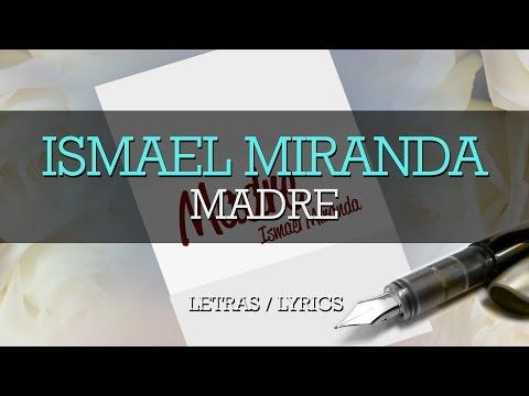 Ismael Miranda - Madre