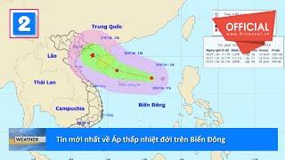 Tin mới nhất về tình hình Áp thấp nhiệt đới trên Biển Đông