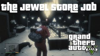 Best Crew and Approach for Most Money : The Jewel Store Job : GTA V Guide XBOX 360 PS3 PC