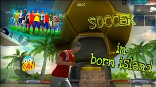 CRAZY SOCCER/FOOTBALL ON BORN ISLAND [SNEAKPEEK] | FREE FIRE BATTLEGROUNDS - YouTube
