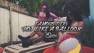 famous-dex-hot-like-a-balloon-official-music-video.jpg