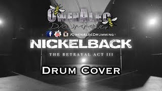 NICKELBACK - The Betrayal (Act III) | Drum Cover (2018)
