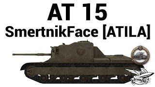 AT 15 - SmertnikFace [ATILA]