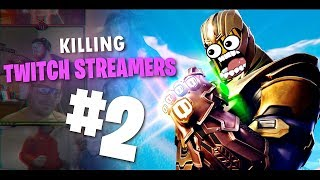Killing Twitch Streamers #2 - Fortnite Battle Royale