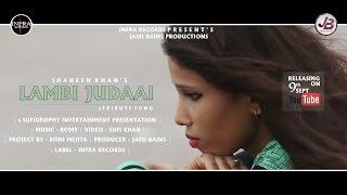 Lambi Judaai – Shaheen Khan