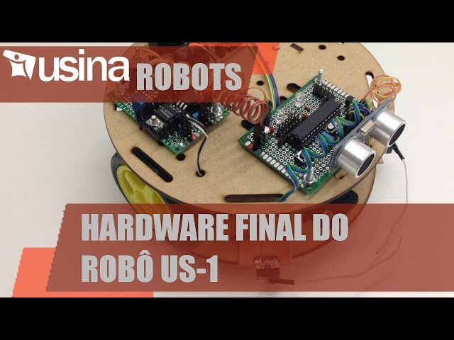 HARDWARE FINAL DO ROBÔ US-1 | Usina Robots #027