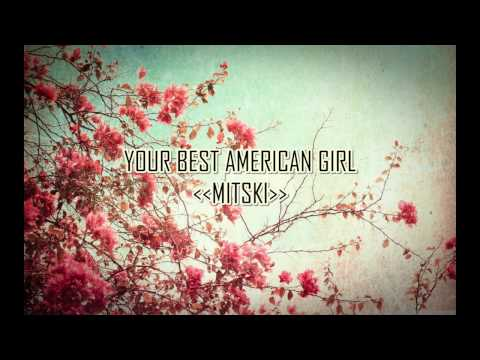 Your Best American Girl - MITSKI (Lyrics)