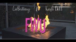 Kash Doll & La'Britney - F.W.U. remix