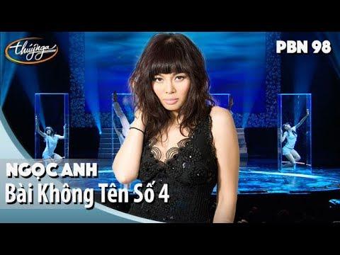 PBN 98 | Ngọc Anh - Bài Không Tên Số 4