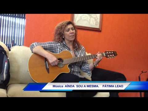 Baixar Música AINDA SOU A MESMA.  FÁTIMA LEÃO