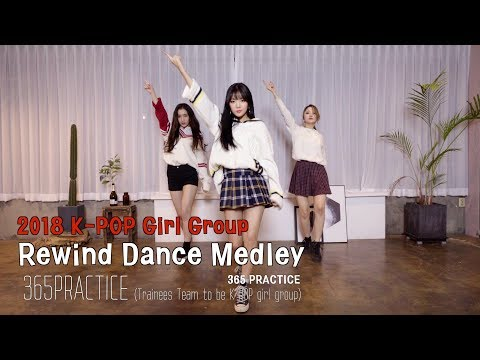 2018 베스트 걸그룹 메들리ㅣGirl Group Rewind Dance Medley @365 Practice