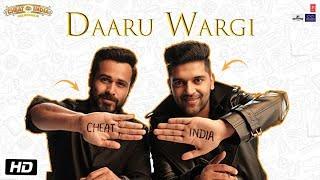 Daaru Wargi – Guru Randhawa – Cheat India