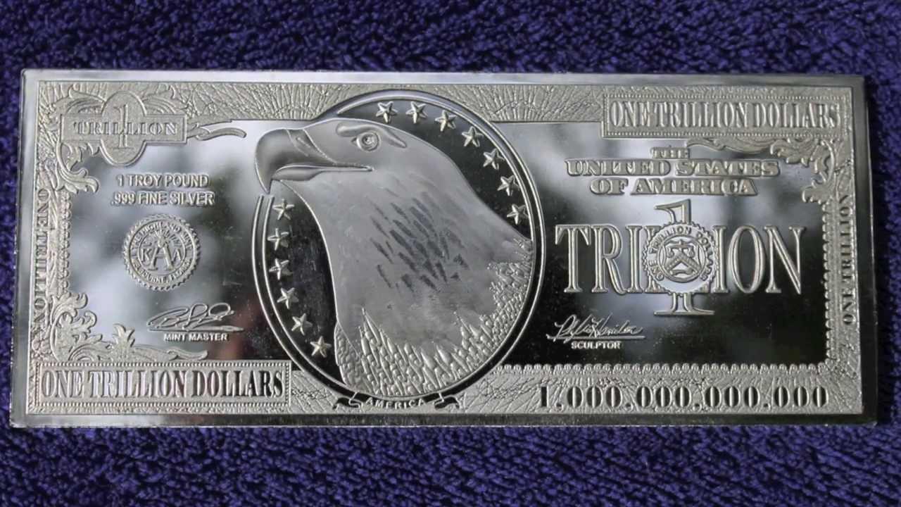 Trillion Dollar Bill Silver Bar One Troy Pound Youtube