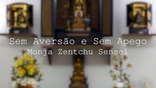 Mix Palestras | Sem aversão e sem apego | Monja Zentchu Sensei