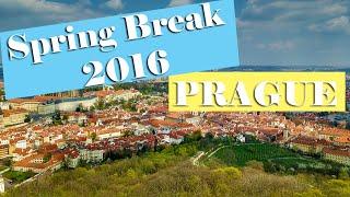 Spring Break 2016 - Prague