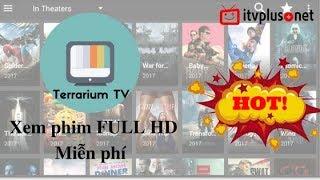 TERRARIUM TV - ỨNG DỤNG XEM PHIM MIỄN PHÍ FULL HD 2018 - ITVPLUS