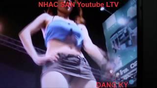 Nhạc Sàn -  Gái Nhảy 18+ Cực hót - LK Nhạc Sống Dan Ca Nam Bộ  Remix ..năm 2017...!