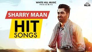 Non Stop Sharry Maan Hit Jukebox Songs Video HD