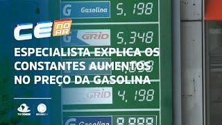 Especialista explica os constantes aumentos no preço da gasolina