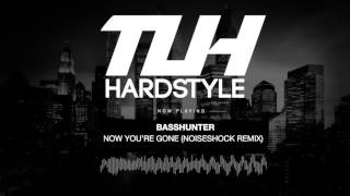 Basshunter - Now You're Gone (Noiseshock Remix) (Free Release) [HQ + HD]