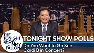 Tonight Show Polls: Do You Want to Go See Cardi B in Concert?