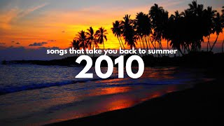 songs that take you back to summer 2010!