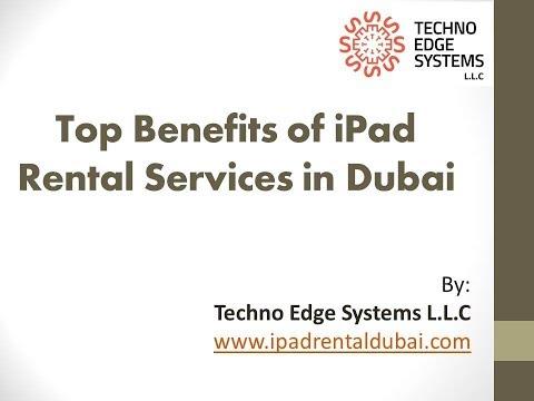 Top benefits of iPad Rentals in Dubai