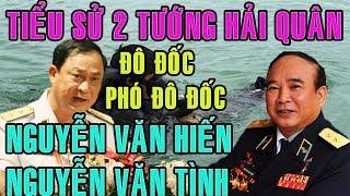Tiểu sử ĐÔ ĐỐC HẢI QUÂN Nguyễn Văn Hiến và Phó đô đốc Nguyễn Văn Tình