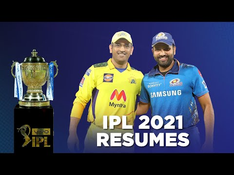 Breaking: IPL 2021 resumes with CSK v MI!- All you need to know