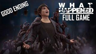 What Happened - Gameplay Walkthrough (FULL GAME) (Good Ending)