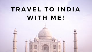 Travel to India With Me!