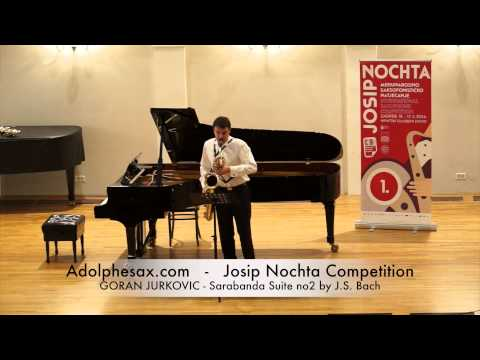 Josip Nochta Competition GORAN JURKOVIC Sarabanda Suite no2 by J S Bach