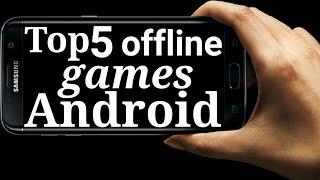 top 5 offline android games 2017/2018 افضل خمس العاب اندرويد بدون نت